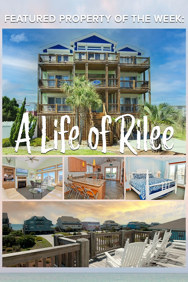 A Life of Rilee - Emerald Isle Realty Featured Property of the Week