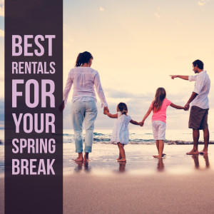 Best Rentals for Your Spring Break