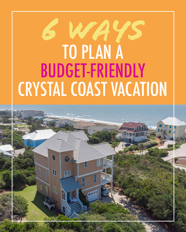 Six Ways to Plan a Budget-Friendly Crystal Coast Vacation