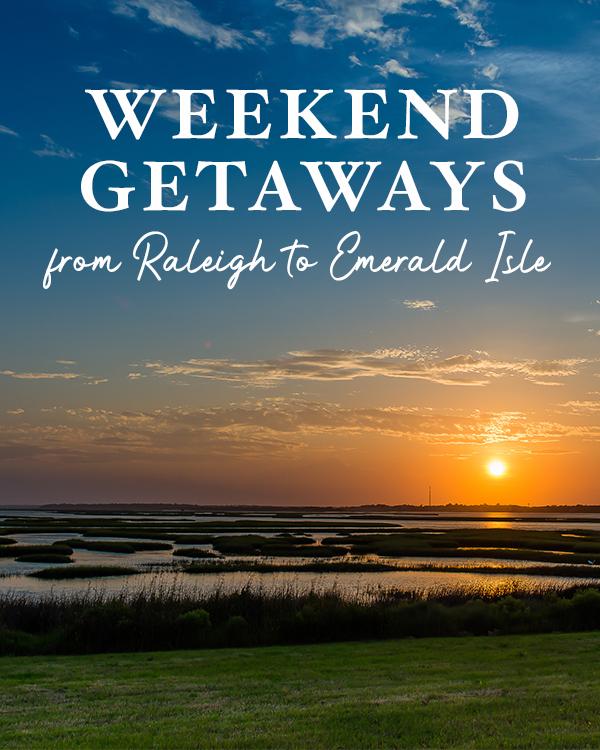 Weekend Getaways from Raleigh to Emerald Isle