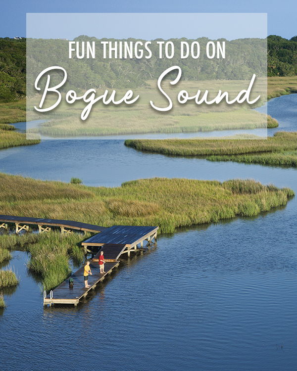 Fun Things to Do on Bogue Sound