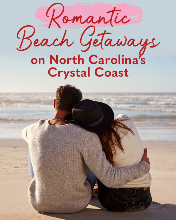 Romantic Beach Getaways on North Carolina's Crystal Coast
