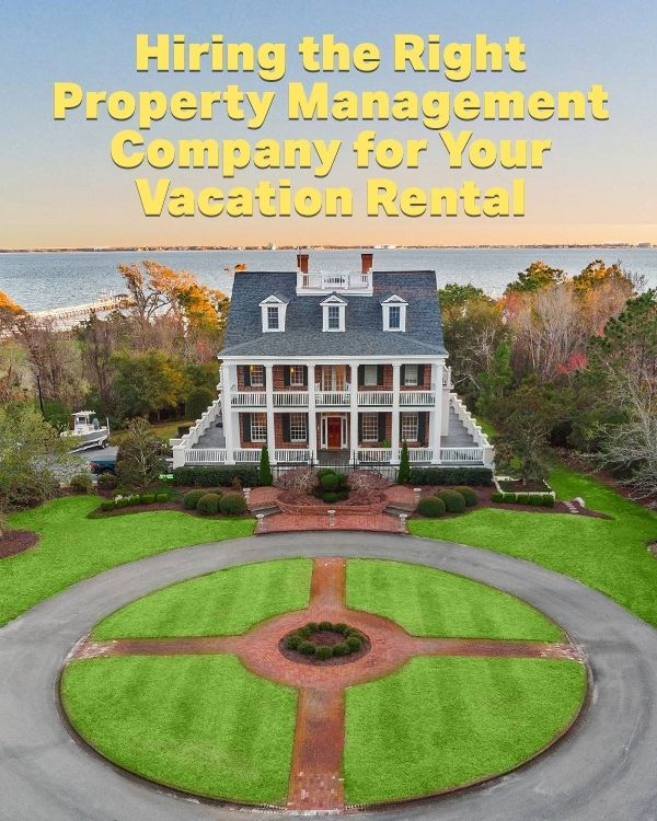 Hiring the Right Property Management Company for Your Vacation Rental