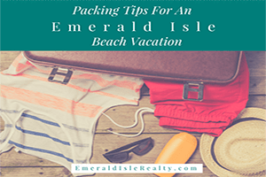 Packing Tips for an Emerald Isle Beach Vacation